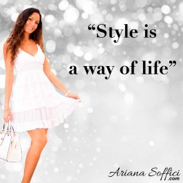 Style is a way of Life www.arianasoffici.com quote