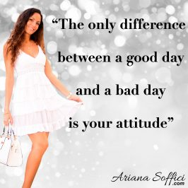 The difference good or bad day is your attitude www.arianasoffici.com