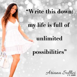 My life is full of unlimited possibilities www.arianasoffici.com